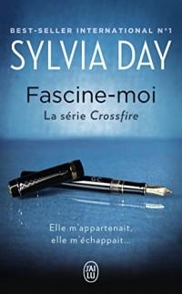 Crossfire : Fascine-moi