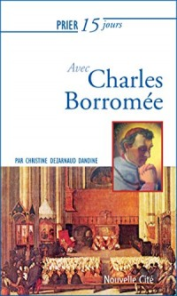 Prier 15 jours avec Charles Borromée