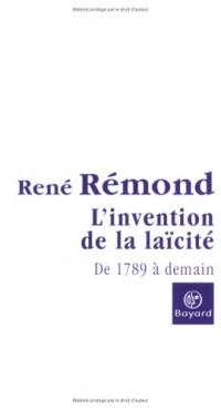 L'invention de la laïcité française : De 1789 à demain