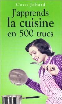 J'apprends la cuisine en 500 trucs