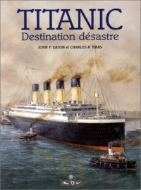 Le Titanic. Destination désastre