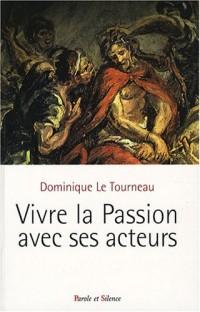 Vivre la Passion avec ses acteurs