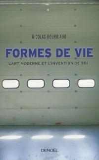 Formes de vie : L'art moderne et l'invention de soi