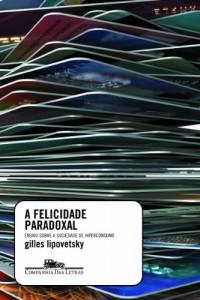FELICIDADE PARADOXAL, A (Em Portuguese do Brasil)