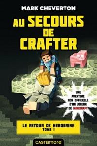 Minecraft - Le Retour de Herobrine, T1 : Au secours de Crafter
