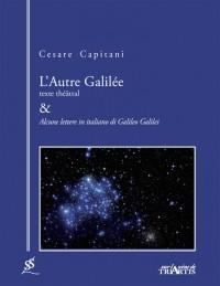 L'autre Galilée : & Alcune lettere in italiano di Galileo Galilei