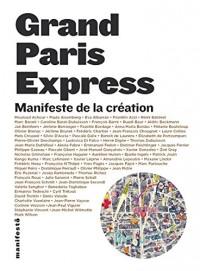 Grand Paris Express: Manifeste de la création