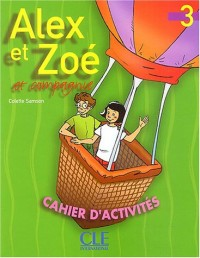 Alex et Zoé et compagnie 3 : Cahier d'activités
