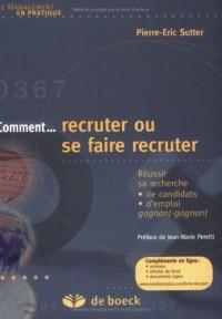Comment recruter ou se faire recruter : Réussir sa recherche de candidats/d'emploi gagnant-gagnant