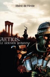 Aétius, le dernier Romain