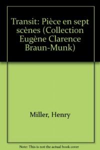 Transit : Pièce en 7 scènes (Collection Eugène Clarence Braun-Munk)