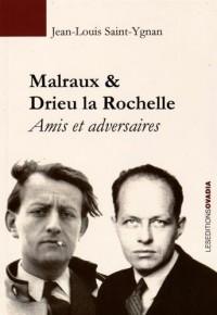 Malraux & Drieu la Rochelle : Amis et adversaires