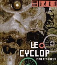 Le Cyclop de Tinguely (Revue Dada Hors-Serie N 2)