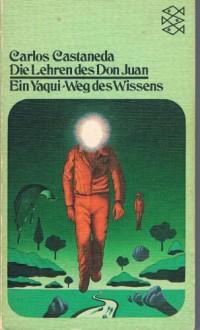 Die Lehren des Don Juan - Ein Yaqui - Weg des Wissens