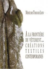 A la frontère du vêtement... Créations textiles contemporaines