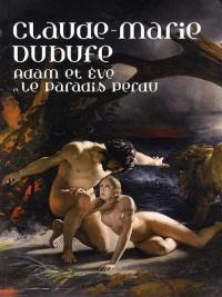 Claude-Marie Dubufe, Adam et Eve et Le Paradis perdu