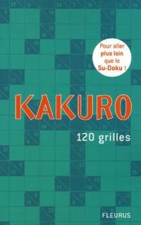 Kakuro : 120 grilles inédites