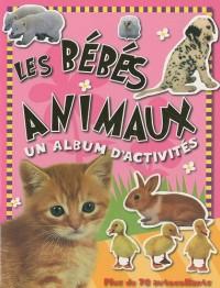 Les bébés animaux, un album d'activités : Plus de 70 autocollants