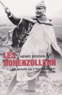 Les Hohenzollern : La dynastie qui a fait l'Allemagne (1061-1918)
