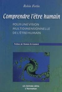 Comprendre l'être humain : Pour une vision multidimensionnelle de l'être humain