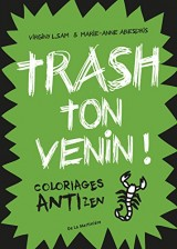 Trash ton venin ! : Coloriages antizen