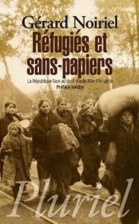 Réfugiés et sans-papiers: La République face au droit d'asile, XIXe-XXe siècle