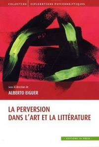 La perversion dans l'art et la littérature