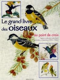 Le grand livre des oiseaux au point de croix : D'après la collection John Gould