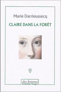 Claire dans la forêt, suivi de