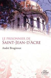 Le prisonnier de Saint-Jean-D'Acre