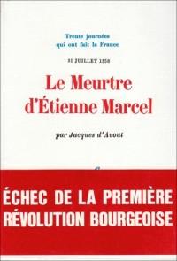 Le meurtre d'etienne marcel (31 juillet 1358)