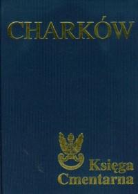 Charkow Ksiega Cmentarna Polskiego Cmentarza Wojennego