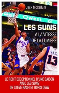 A la vitesse de la lumière : Une saison avec les Suns de Steve Nash et Boris Diaw