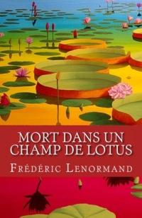 Mort dans un champ de lotus: Une nouvelle enquête du juge Ti