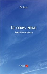 Ce Corps Intime - Essai Humoristique