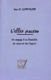 L'effet placebo : Un voyage à la frontière du corps et de l'esprit