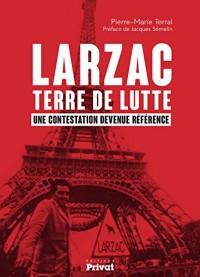 Larzac terre de lutte : Une contestation devenue référence
