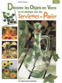 Décorez les objets en verre ou en platiques avec des serviettes en papier
