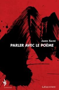 Parler avec le poème (1979-2009)