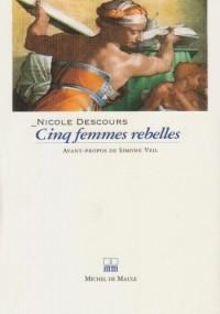 Cinq femmes rebelles