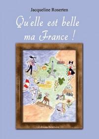 Qu'elle Est Belle Ma France!!
