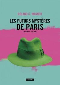 Les futurs mystères de Paris, Tome 1 : L'intégrale