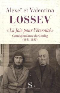La Joie pour l'Éternité Correspondance du Goulag