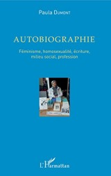 Autobiographie: Féminisme, homosexualité, écriture, milieu social, profession
