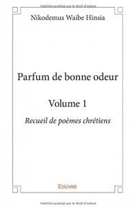 Parfum de bonne odeur - Volume 1