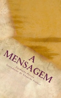A Mensagem: Editado por Eduardo Filipe Freitas