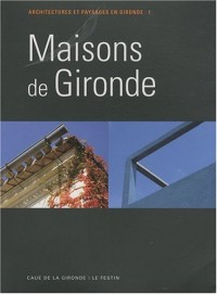 Maisons de Gironde T.1 L'échoppe, la maison moderne de le Corbusier, la Girondine, la Girolle, la Landaise, la maison ostréicole, la Soulacaise