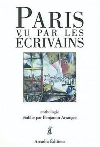 Paris vu par les ecrivains :anthologie