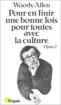 Pour en finir une bonne fois pour toute avec la culture. Opus 2