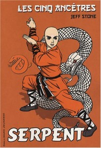 Les cinq ancêtres, Tome 5 : Serpent